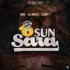 Lil Ameer - Sun Sara ft.  MSK X Clara P